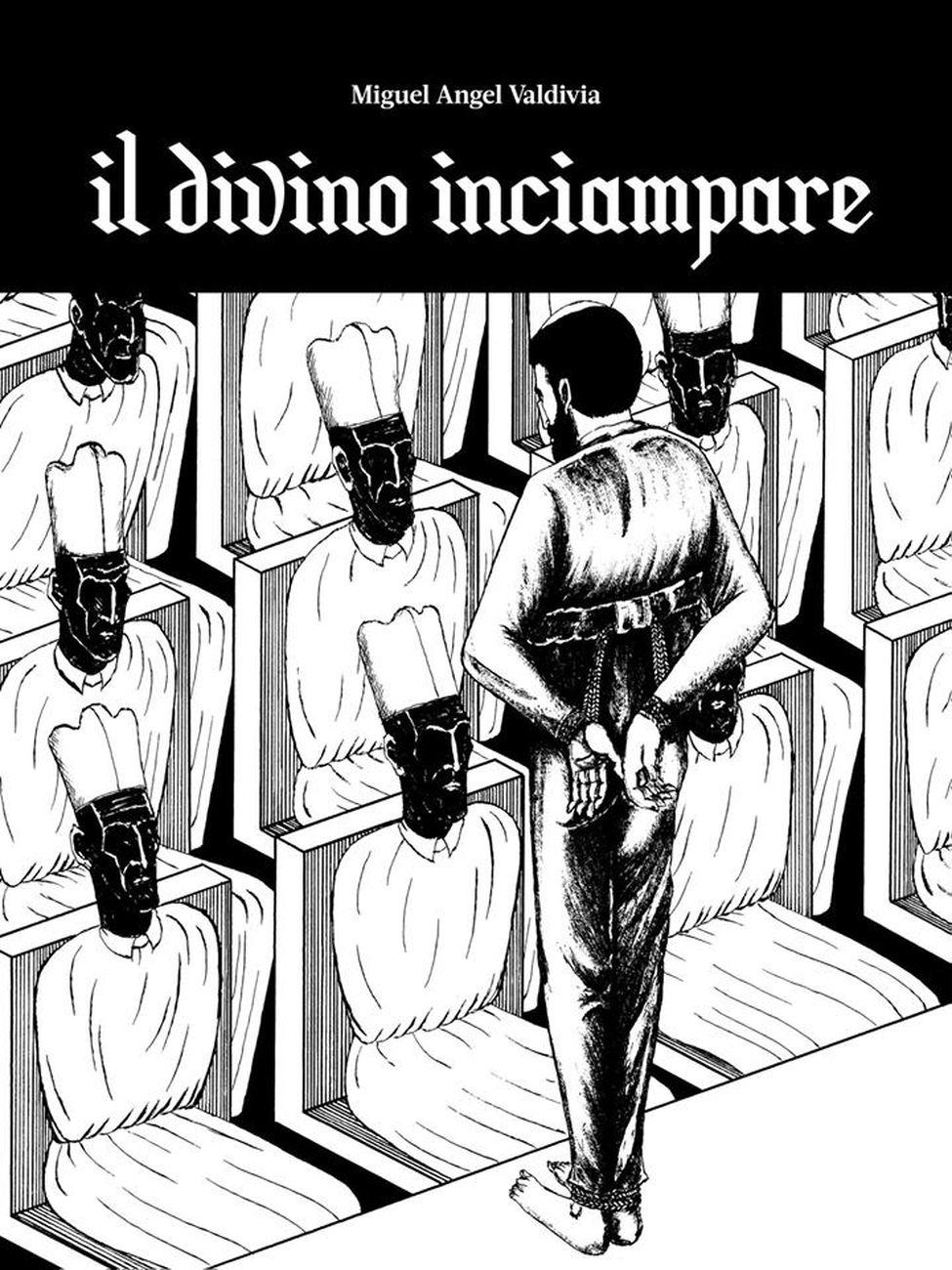 Miguel Angel Valdivia – Il divino inciampare (Coconino Press, Roma 2019)