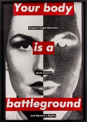 Barbara Kruger, Untitled (Your Body is a Battleground), 1989, Poster, Photo Jochen Arentzen, Courtesy of the artist and Sprüth Magers