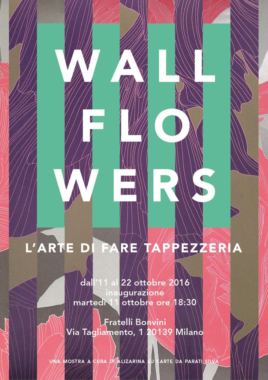 Manifesto per la mostra Wallflowers curata da Raffaella Colutto e Silvia Sfligiotti nel 2016