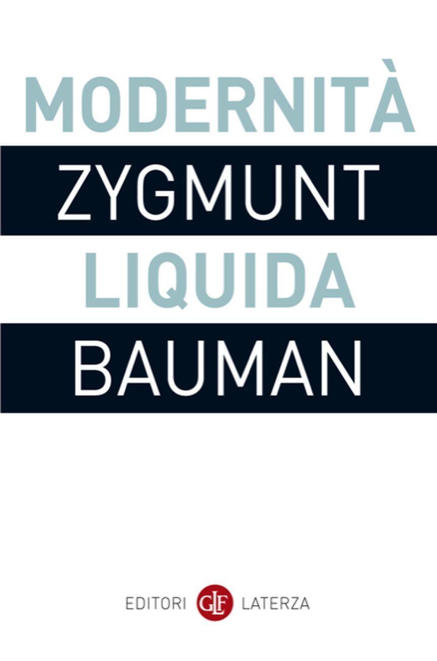 Zygmunt Bauman, Modernità liquida, Laterza, Roma Bari 2019. Graphic design Riccardo Falcinelli