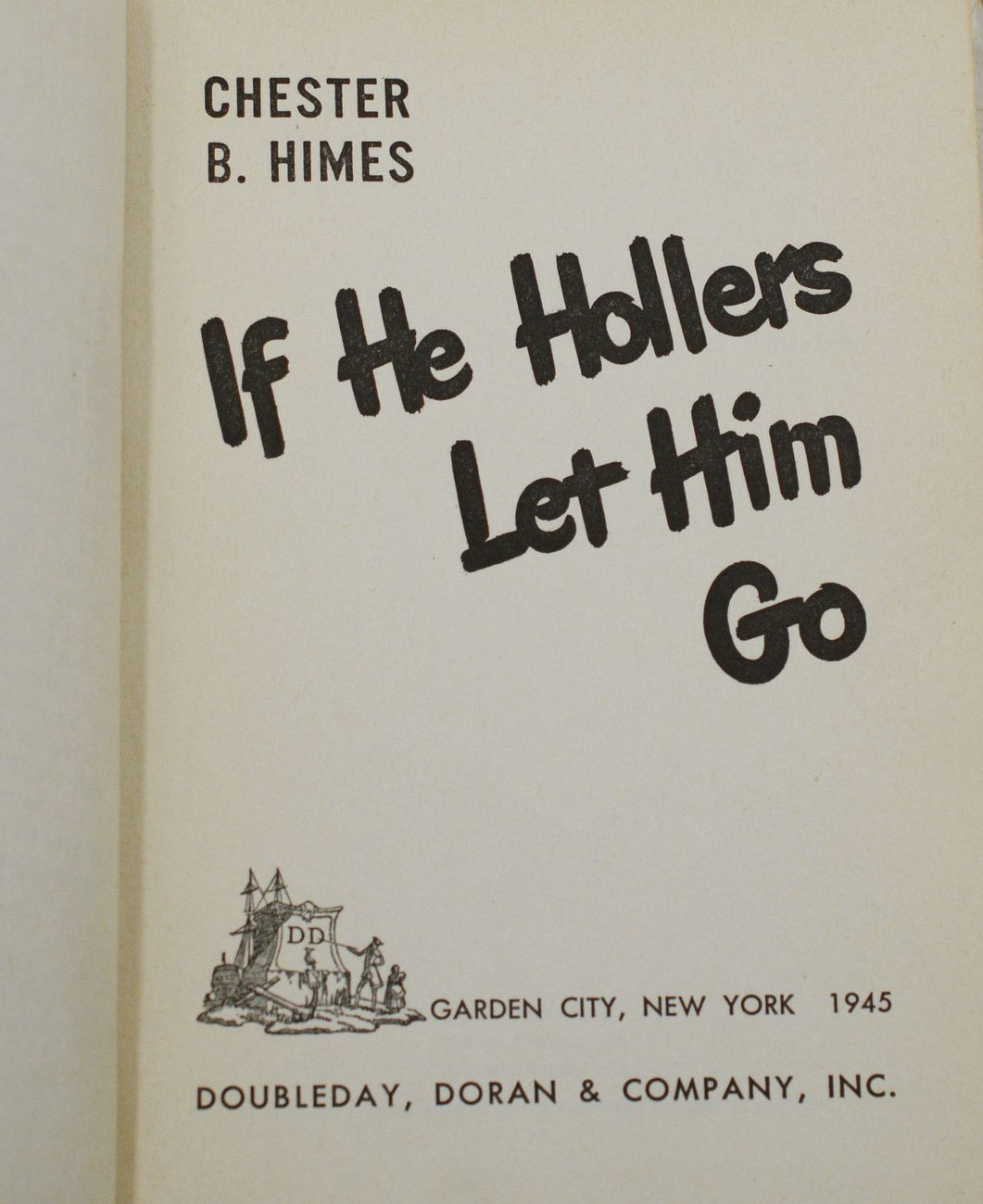 Chester Himes, If He Hollers Let Him Go, 1945