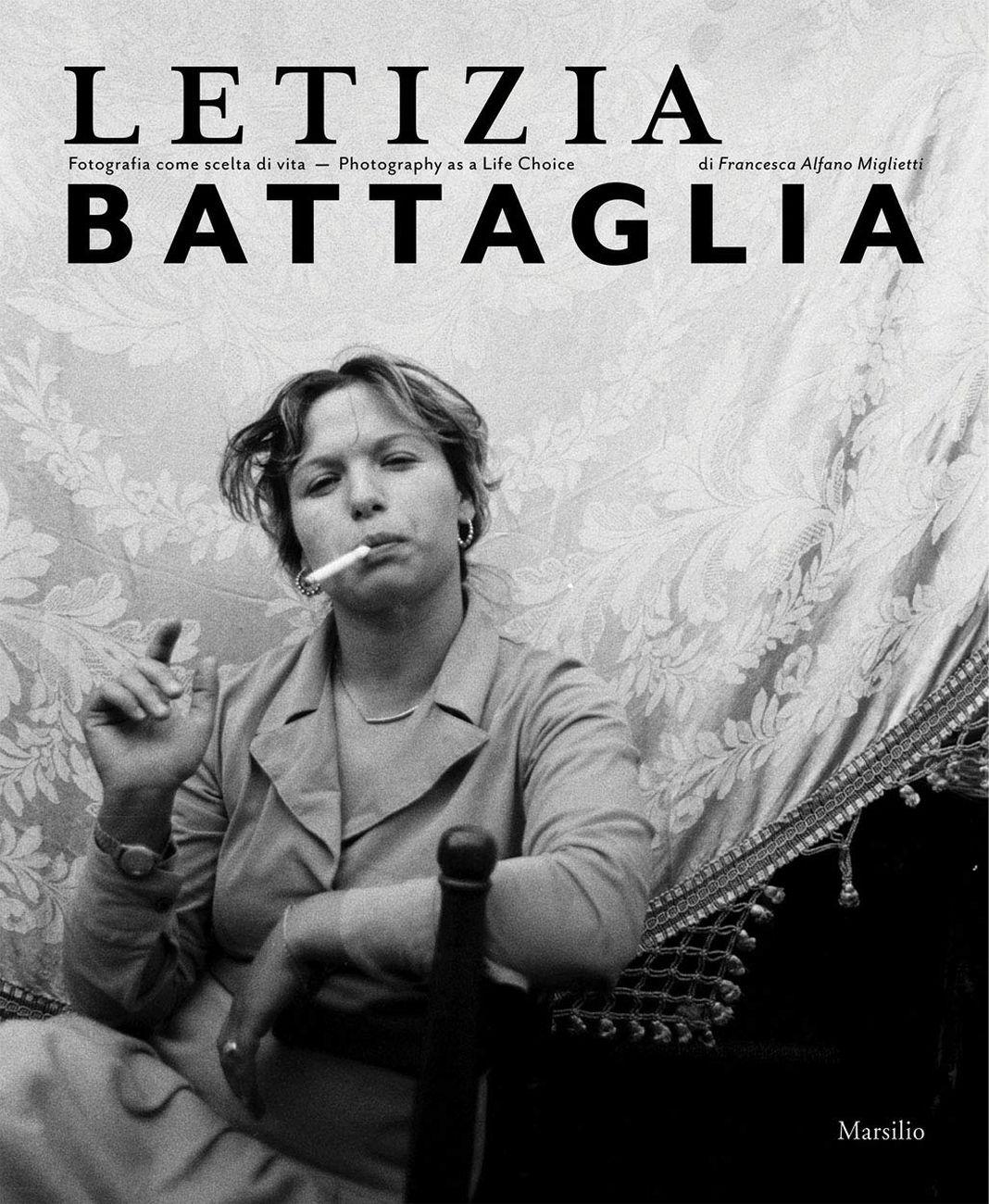 Francesca Alfano Miglietti (a cura di) – Letizia Battaglia. Fotografia come scelta di vita (Marsilio, Venezia 2019)
