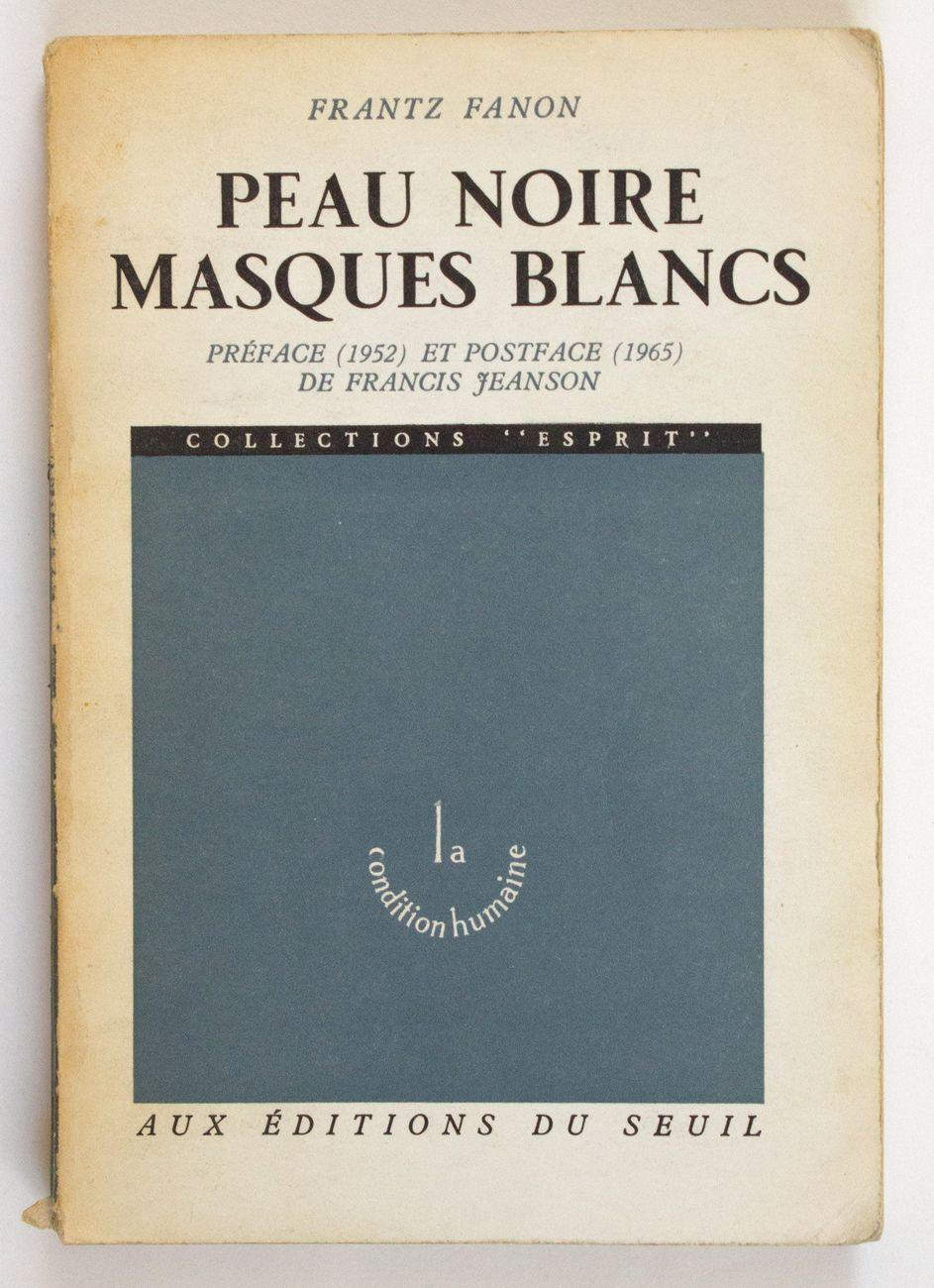 Frantz Fanon, Peau noire, masques blancs, 1952