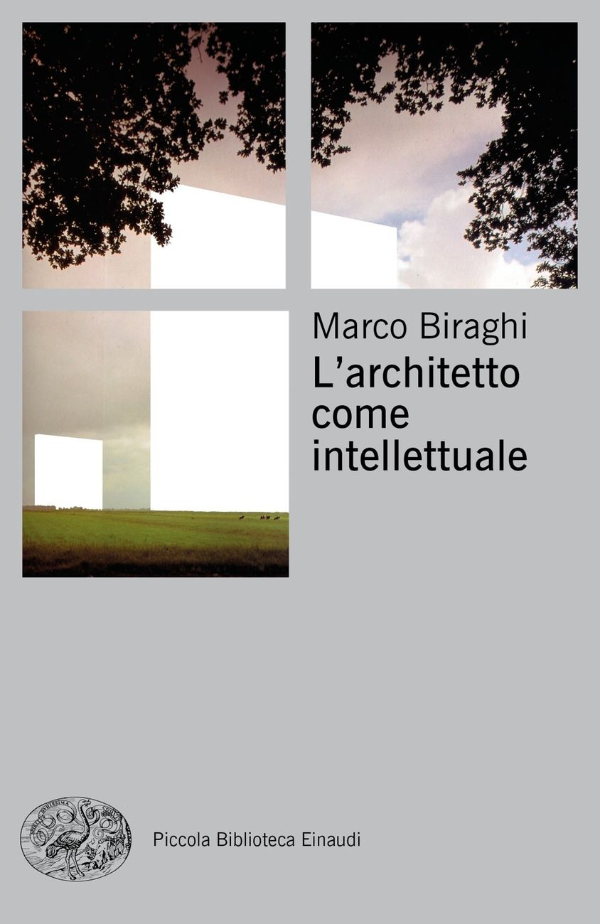 Marco Biraghi ‒ L'architetto come intellettuale (Einaudi, Torino 2019). Copertina
