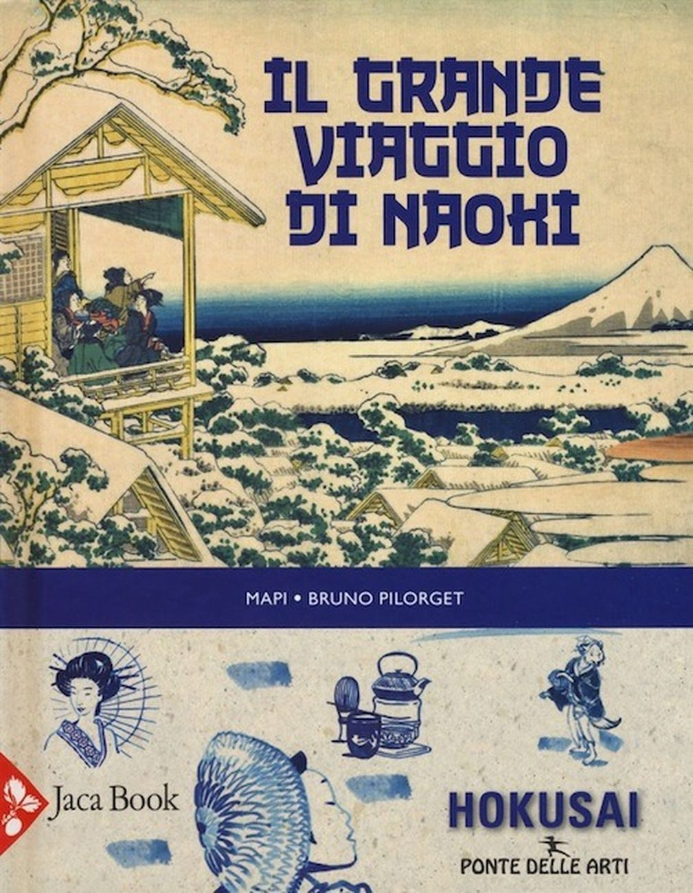 Mariapaola Pesce aka Mapi & Bruno Pilorget – Il grande viaggio di Naoki (Jaca Book, Milano 2019). Copertina