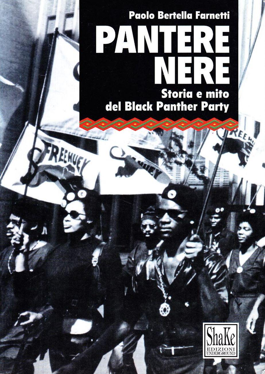 Paolo Bertella Farnetti, Pantere Nere. Storia e mito del Black Panther Party, 1995