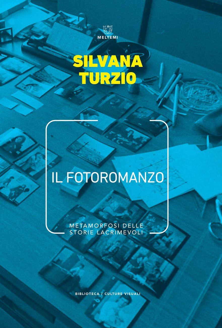 Silvana Turzio – Il fotoromanzo (Meltemi, Milano 2019)
