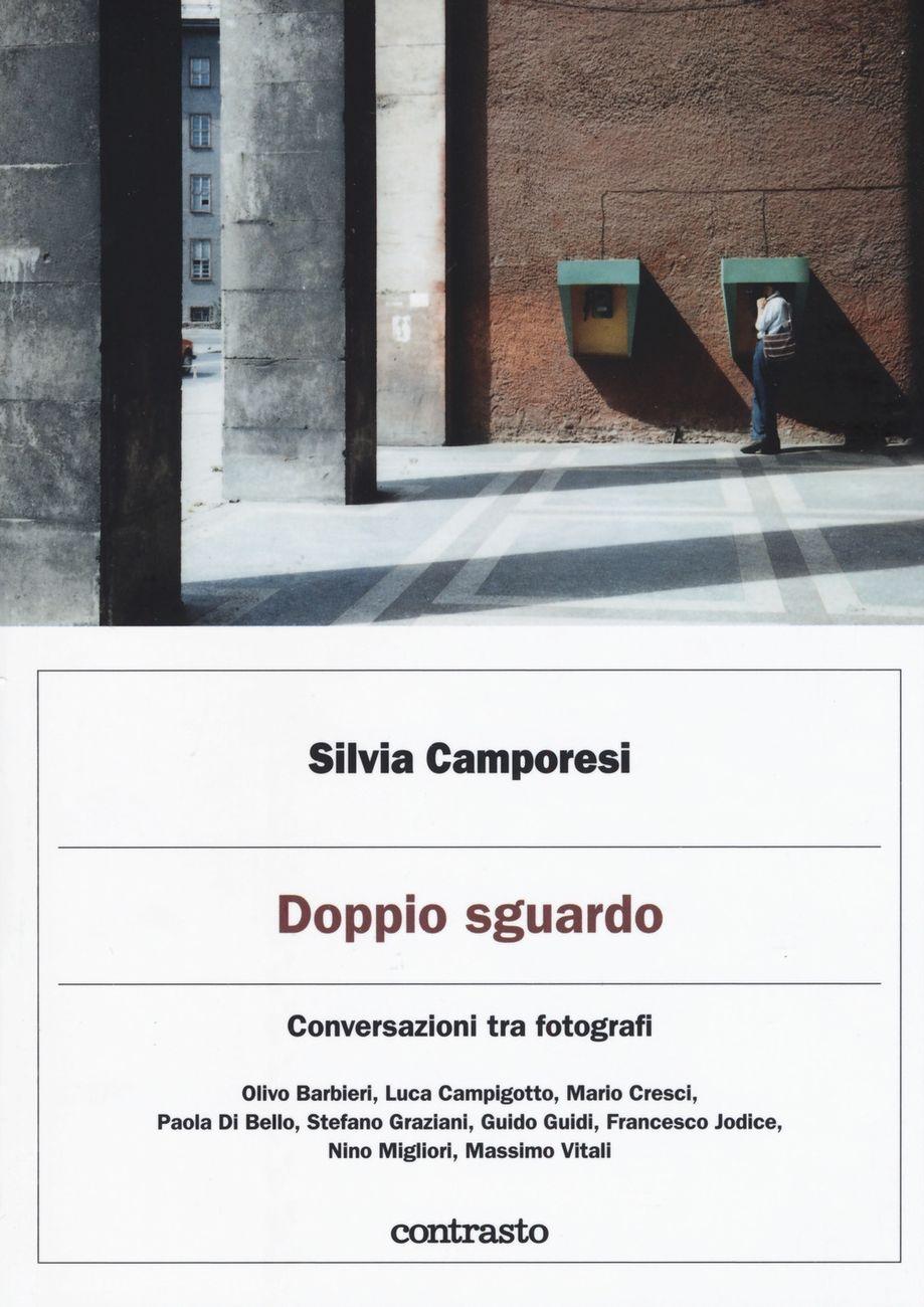 Silvia Camporesi – Doppio sguardo (Constrasto, Milano 2019)
