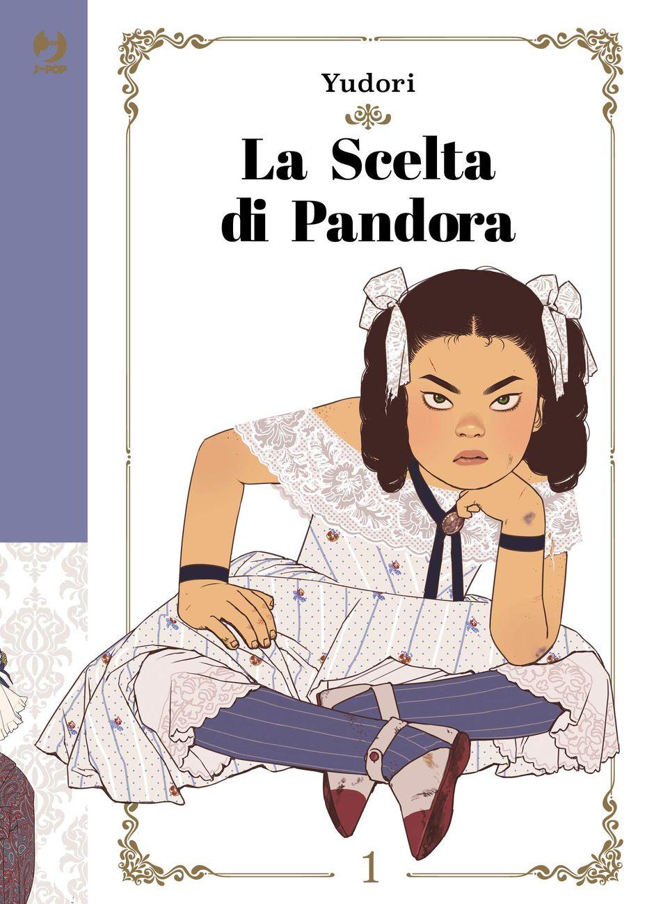 Yudori – La Scelta di Pandora #1 (J POP Manga, Milano 2019) _cover