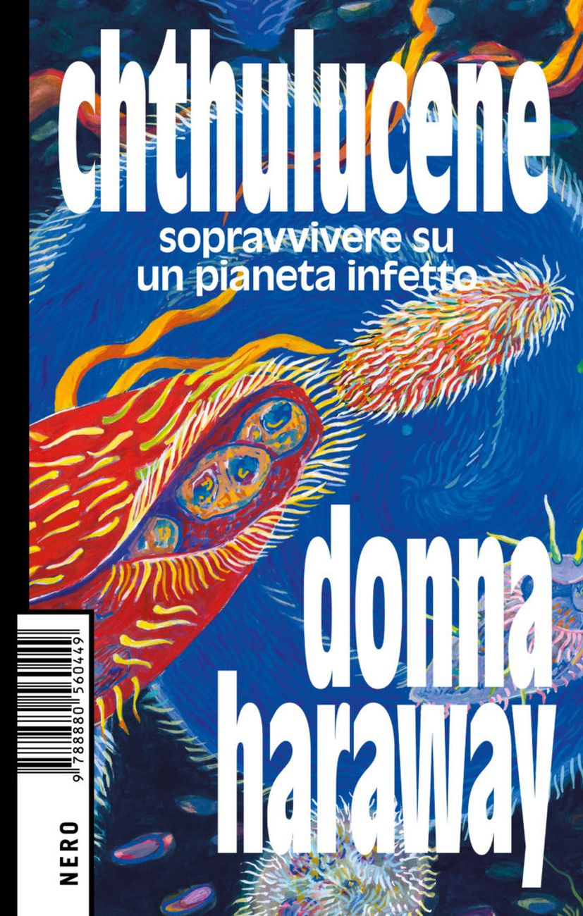 Donna Haraway   Chthulucene (Nero, Roma 2019)