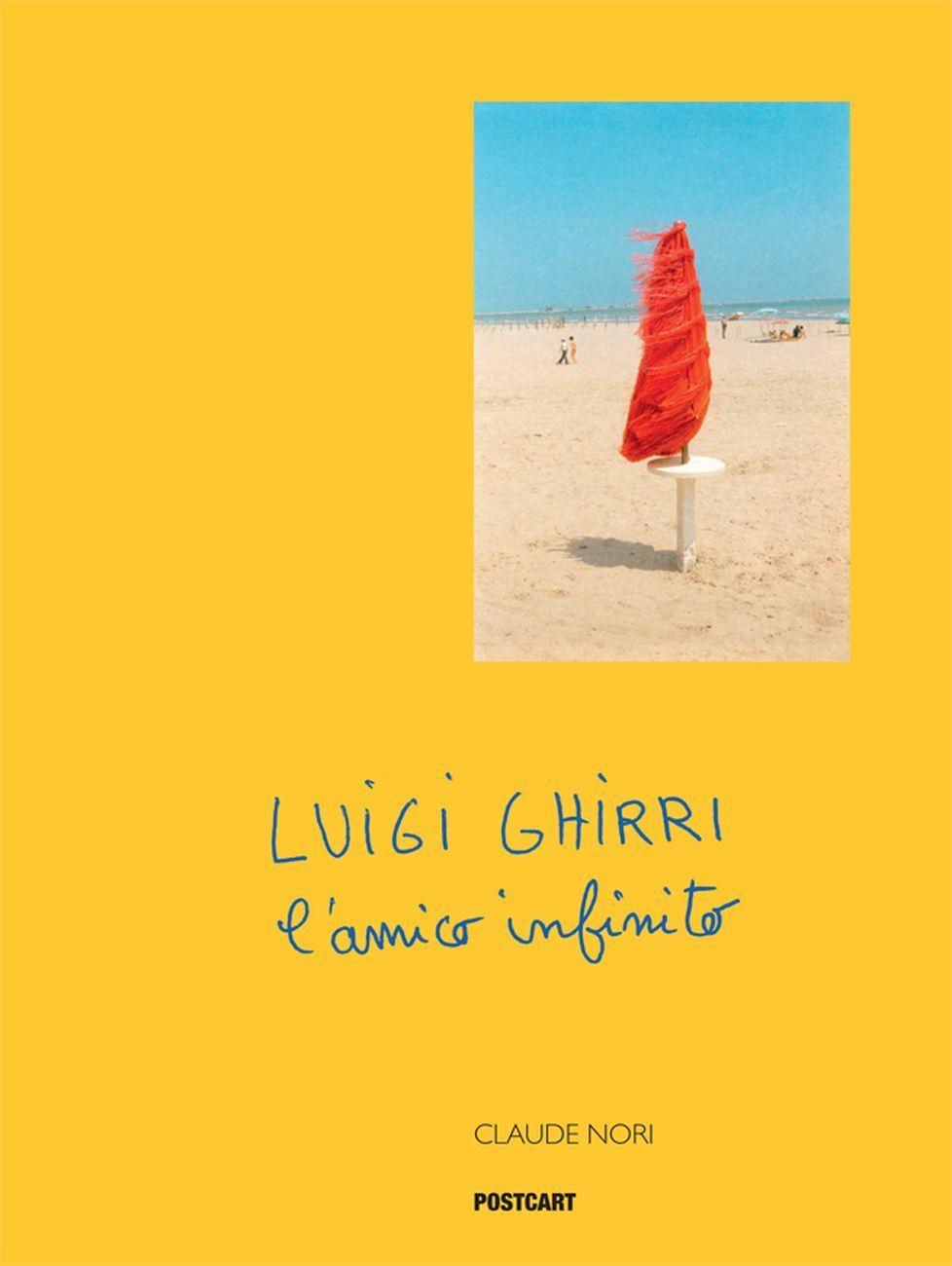 Claude Nori ‒ Luigi Ghirri. L'amico infinito (Postcart, Roma 2019)