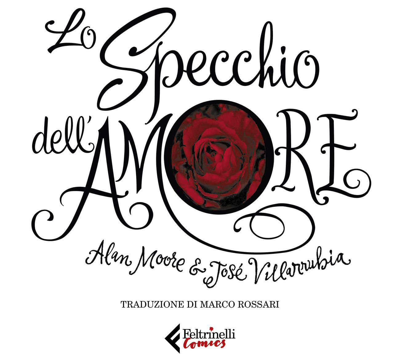 Lo specchio dell'amore. Alan Moore e Jose Villarubia (Feltrinelli Comics, 2020). Copertina