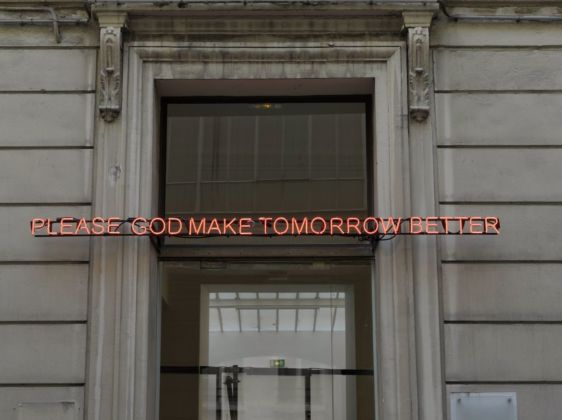 Claire Fontaine, Please God Make Tomorrow Better, 2008. Courtesy of the artist & T293