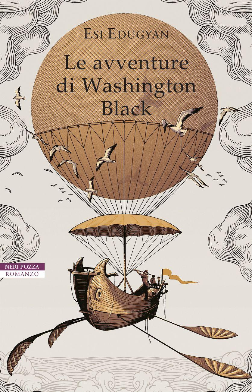 Esi Edugyan – Le avventure di Washington Black (Neri Pozza, Vicenza Milano 2019)