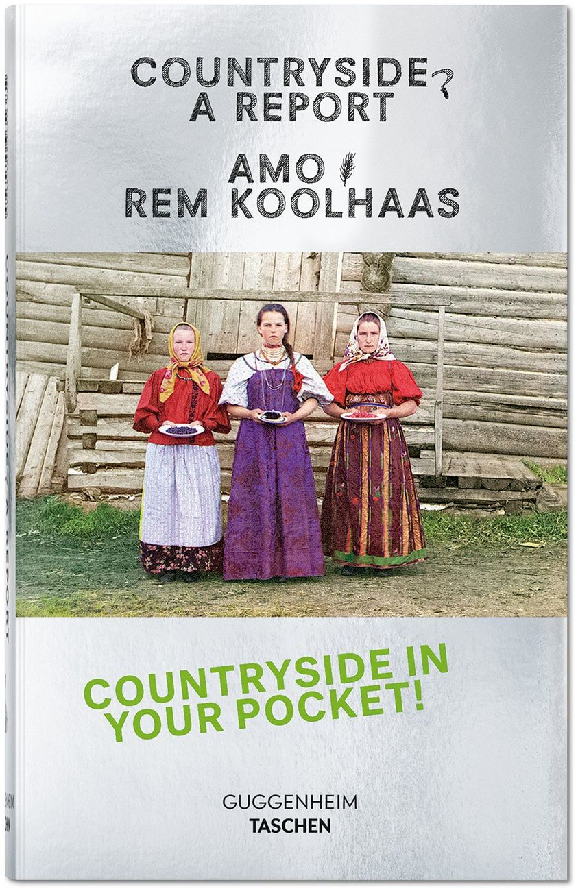 Rem Koolhaas ‒ Countryside. A Report (Guggenheim Taschen, Colonia 2020)