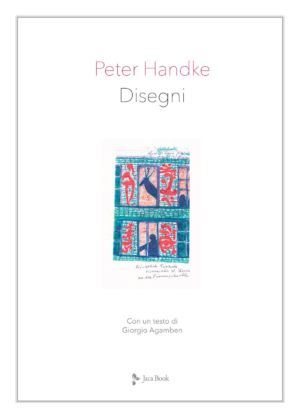 Peter Handke & Giorgio Agamben ‒ Disegni (Jaca Book, Milano 2020) _cover