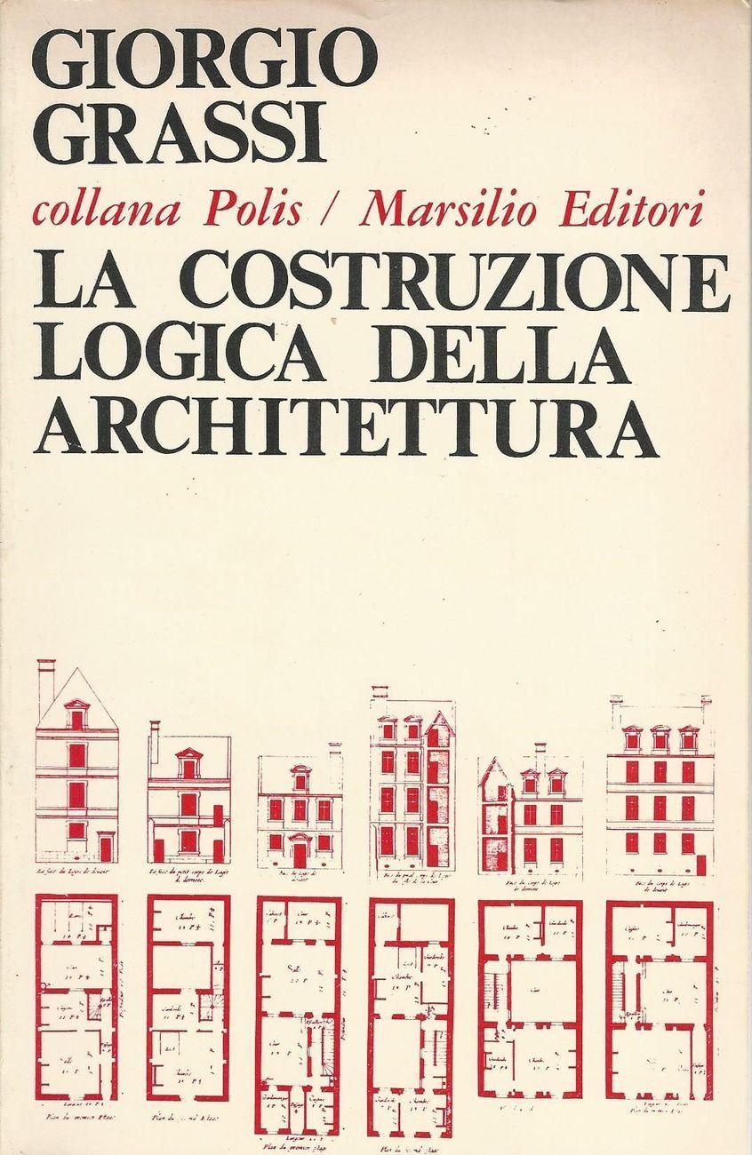 Giorgio Grassi - La costruzione logica dell'architettura (Marsilio, Venezia 1967)