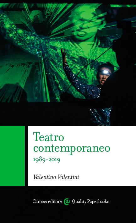 Valentina Valentini – Teatro contemporaneo 1989 2019 (Carocci, Roma 2020)