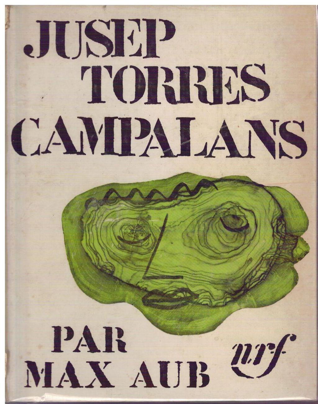 Max Aub Jusep Torres Campalans (Gallimard, Parigi 1961)