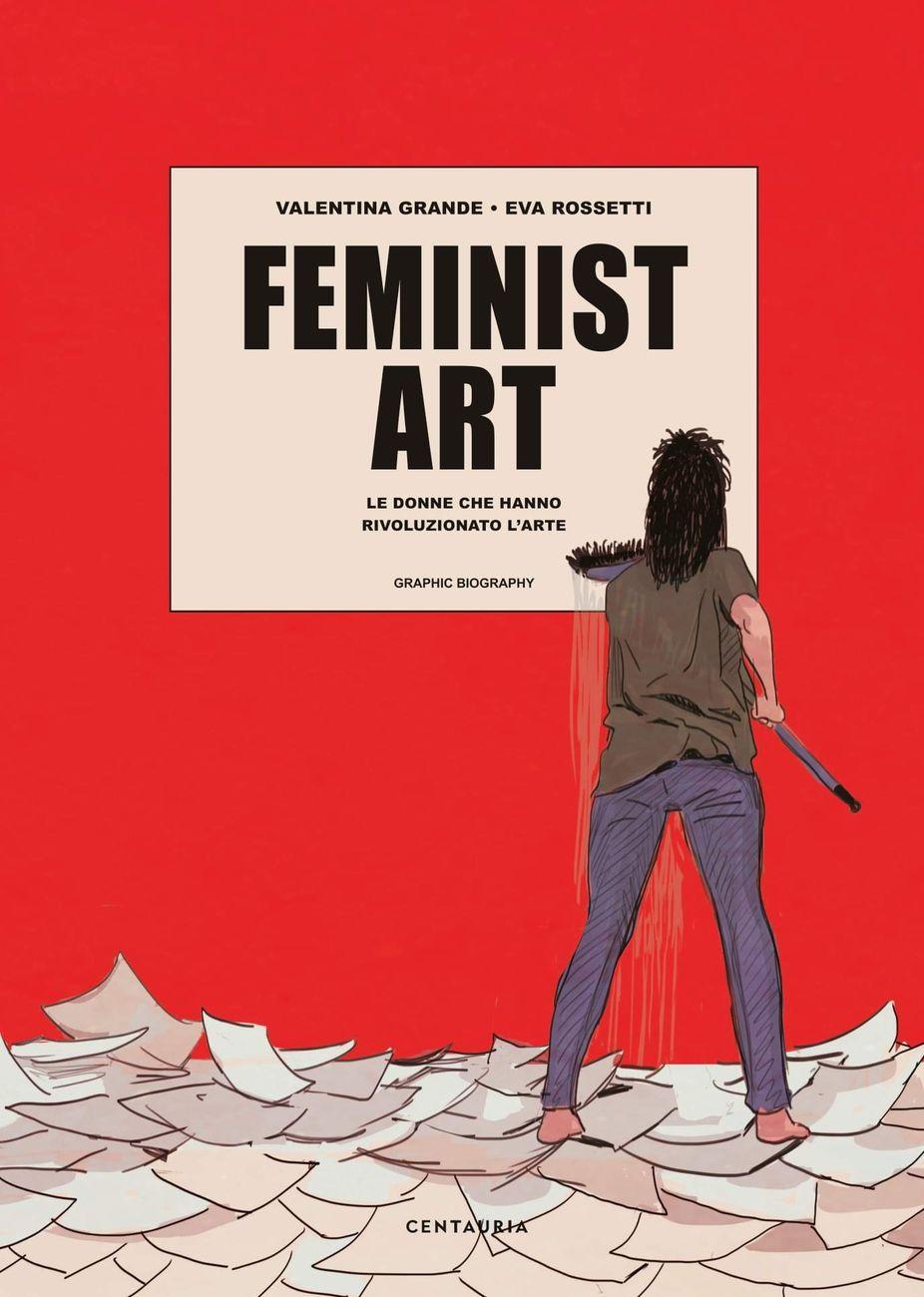 Valentina Grande & Eva Rossetti – Feminist Art (Centauria, Milano 2020)