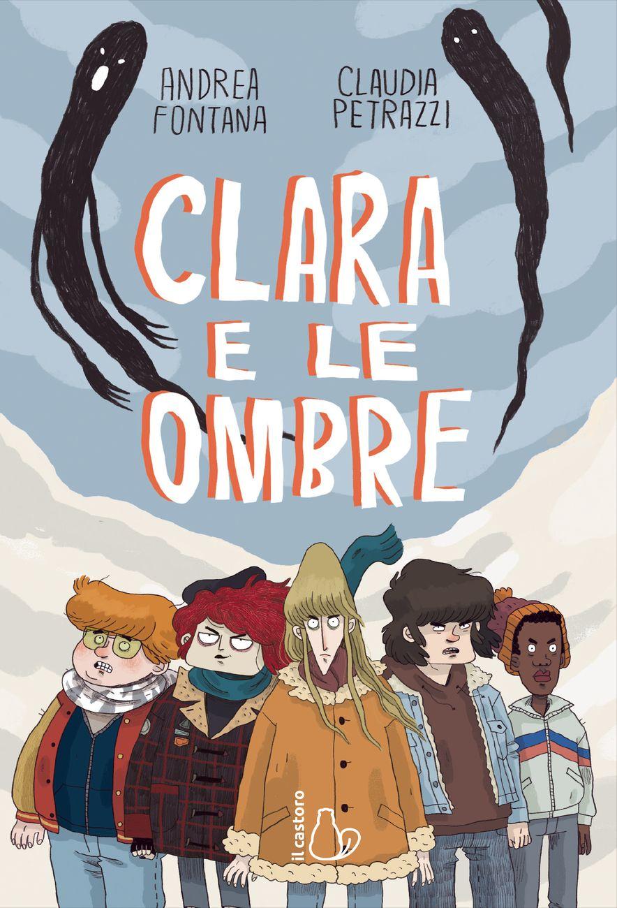 Andrea Fontana & Claudia Petrazzi – Clara e le ombre (Il Castoro, Milano 2020) _cover