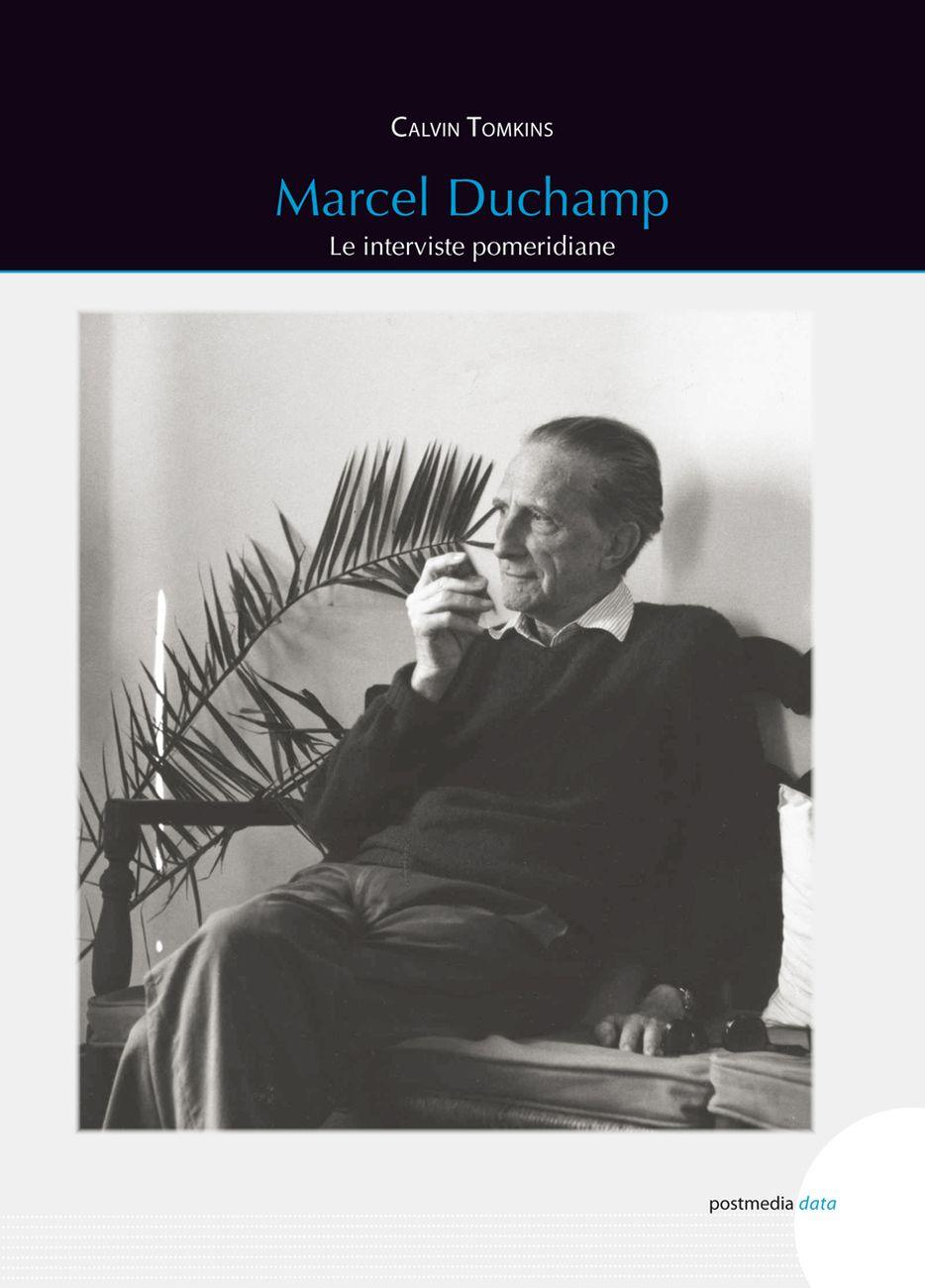 Calvin Tomkins ‒ Marcel Duchamp (Postmedia Books, Milano 2020)