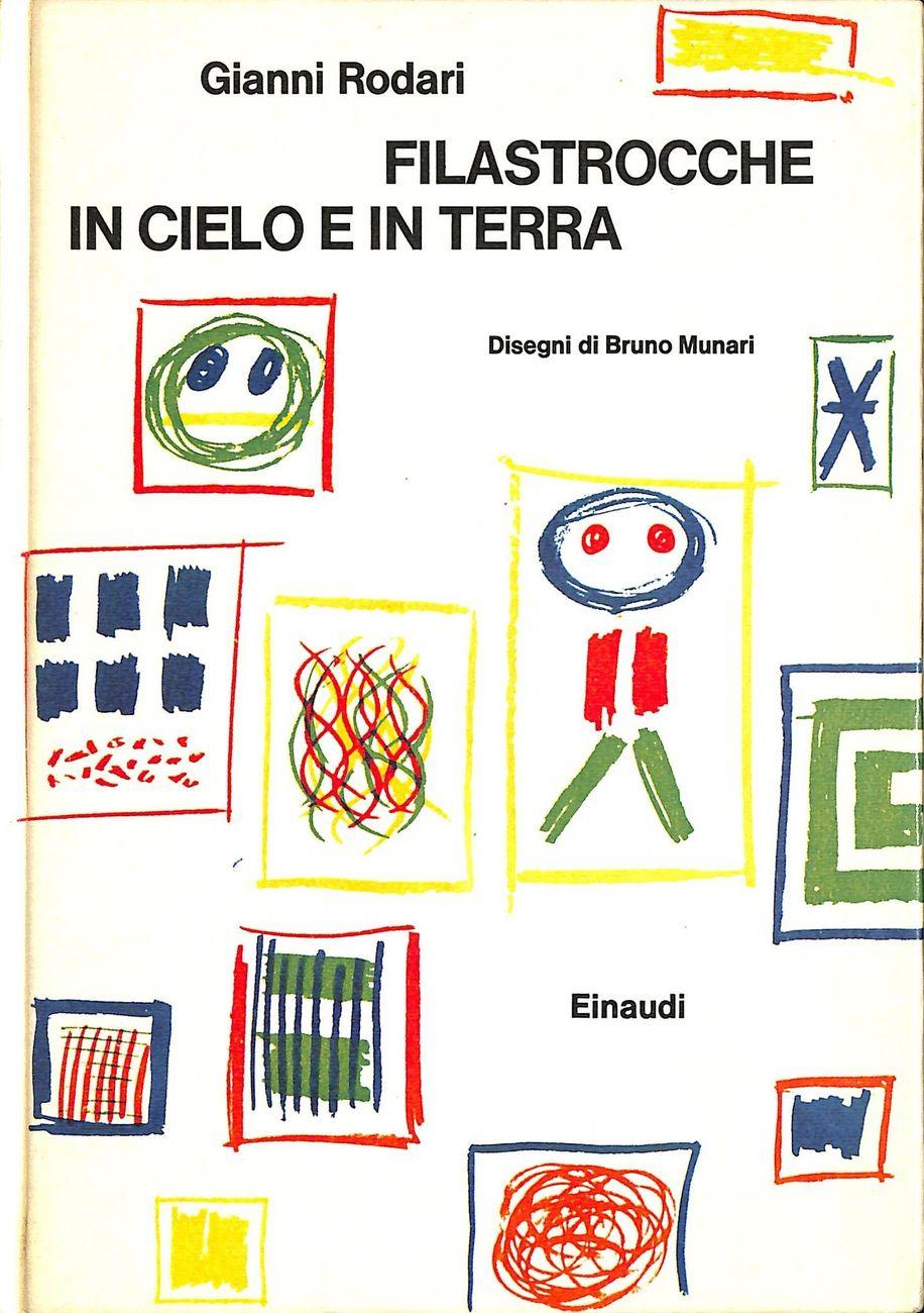 Gianni Rodari - Filastrocche in cielo e in terra. Disegni di Bruno Munari (Einaudi, Torino 1960)