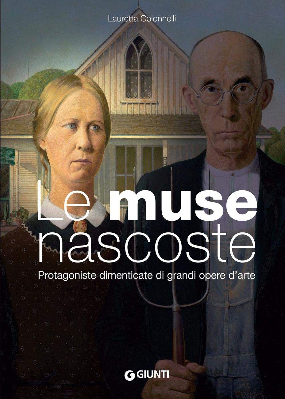 Lauretta Colonnelli – Le muse nascoste (Giunti, Milano 2020)