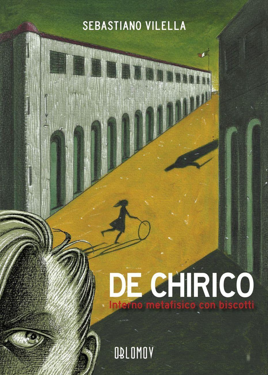 Sebastiano Vilella – De Chirico. Interno metafisico con biscotti (Oblomov Edizioni, Quartu Sant'Elena 2020). Copertina