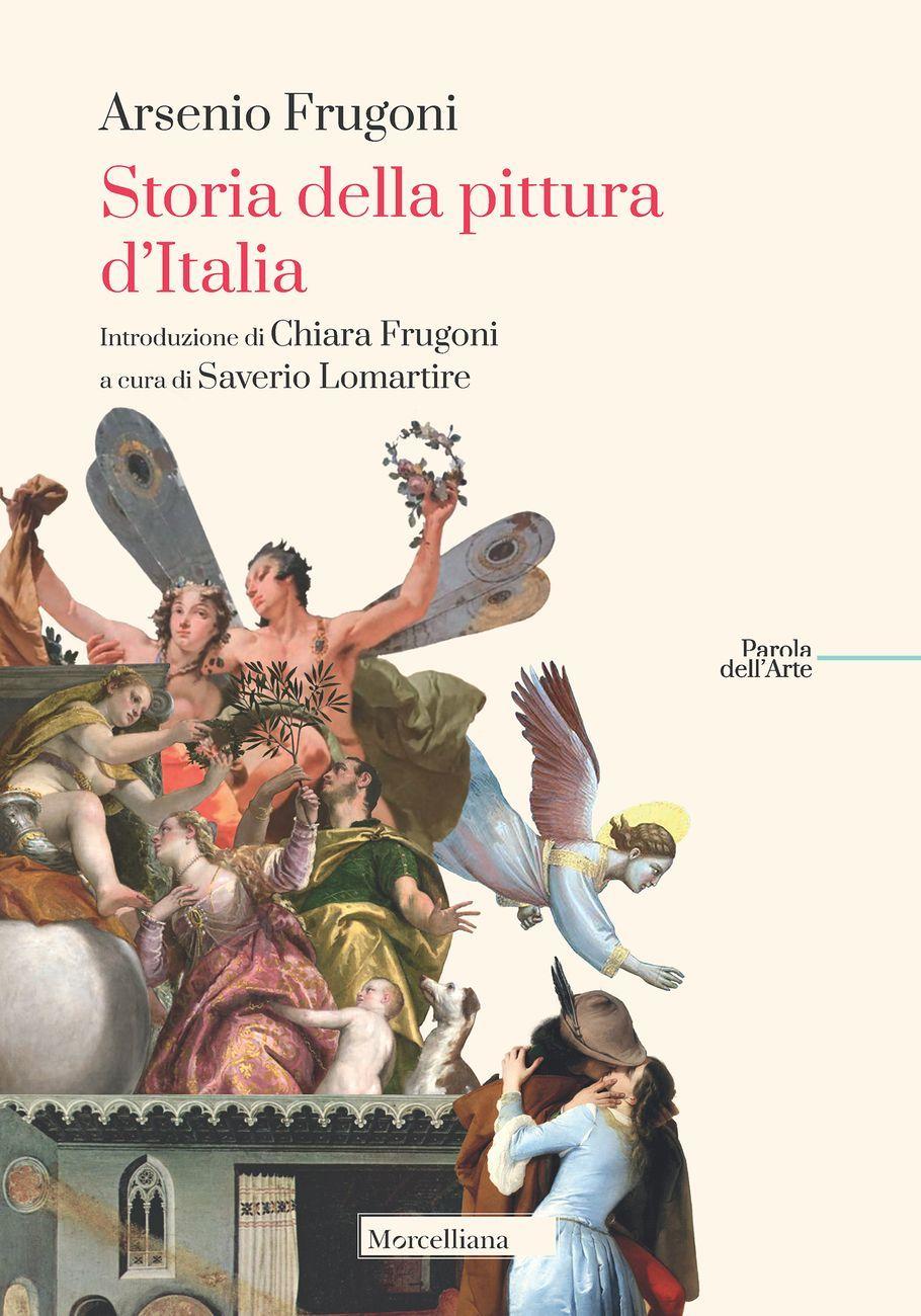 Arsenio Frugoni – Storia della pittura italiana (Morcelliana, Brescia 2020)