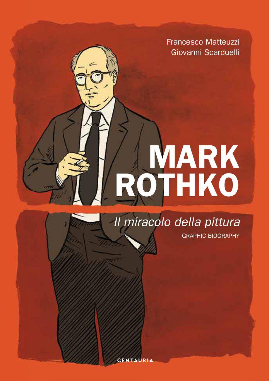 Francesco Matteuzzi & Giovanni Scarduelli – Mark Rothko. Il miracolo della pittura (Centauria, Milano 2020) _cover