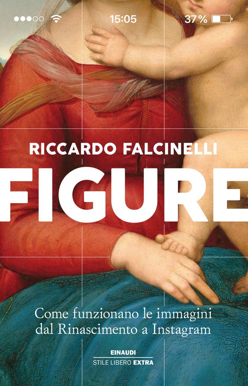 Riccardo Falcinelli Figure (Einaudi, Torino 2020)