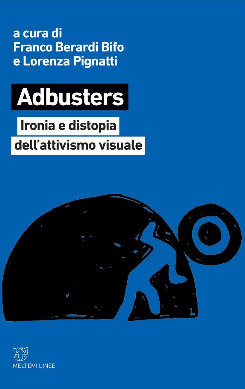 Franco Berardi ‒ Adbusters (Meltemi, Milano 2020)