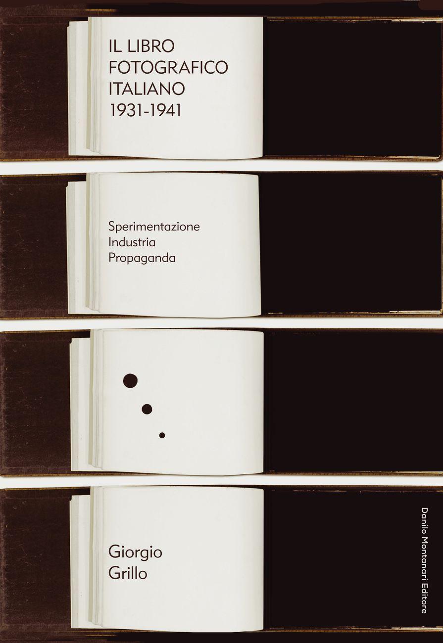 Giorgio Grillo – Il libro fotografico italiano 1931 1941 (Danilo Montanari, Ravenna 2020)