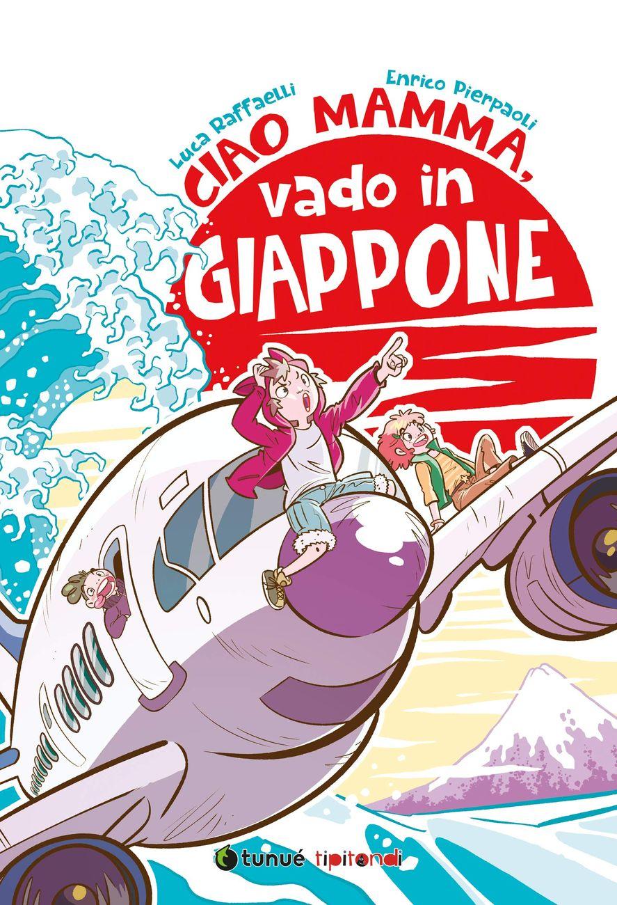 Luca Raffaelli & Enrico Pierpaoli – Ciao mamma, vado in Giappone (Tunué, Latina 2020). Copertina