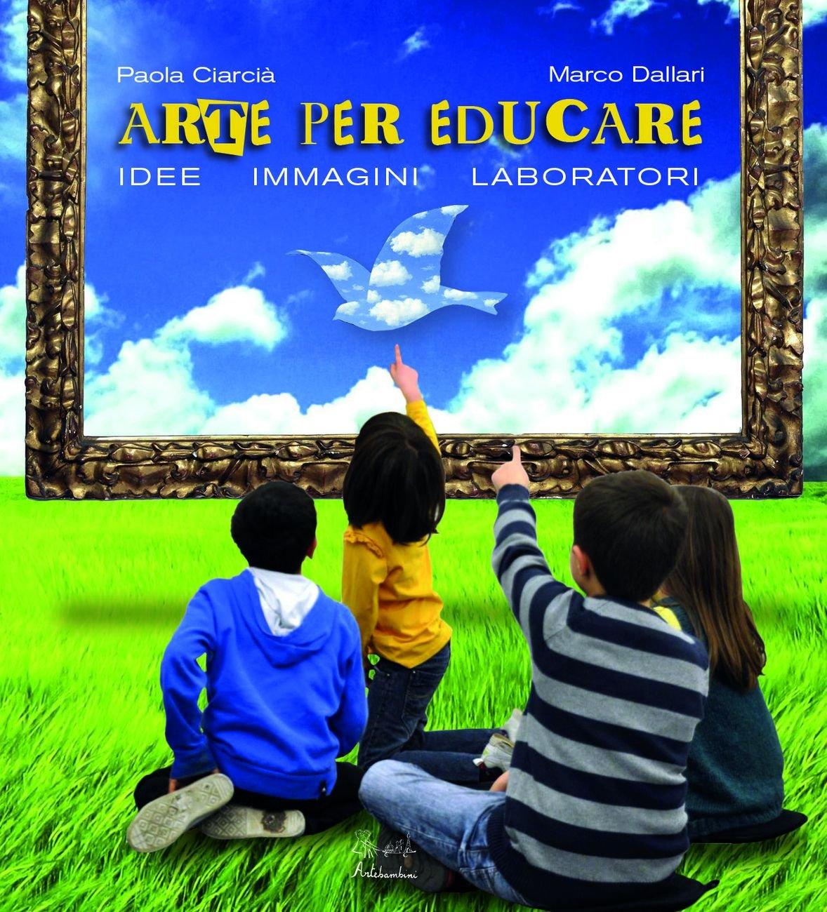Marco Dallari & Paola Ciarcià – Arte per educare (Artebambini, Bazzano 2020)
