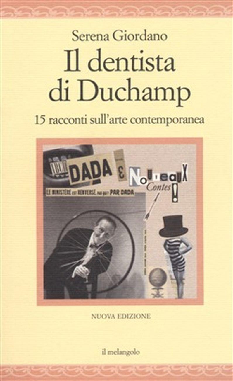 Serena Giordano ‒ Il dentista di Duchamp (Il Nuovo Melangolo, Genova 2020)