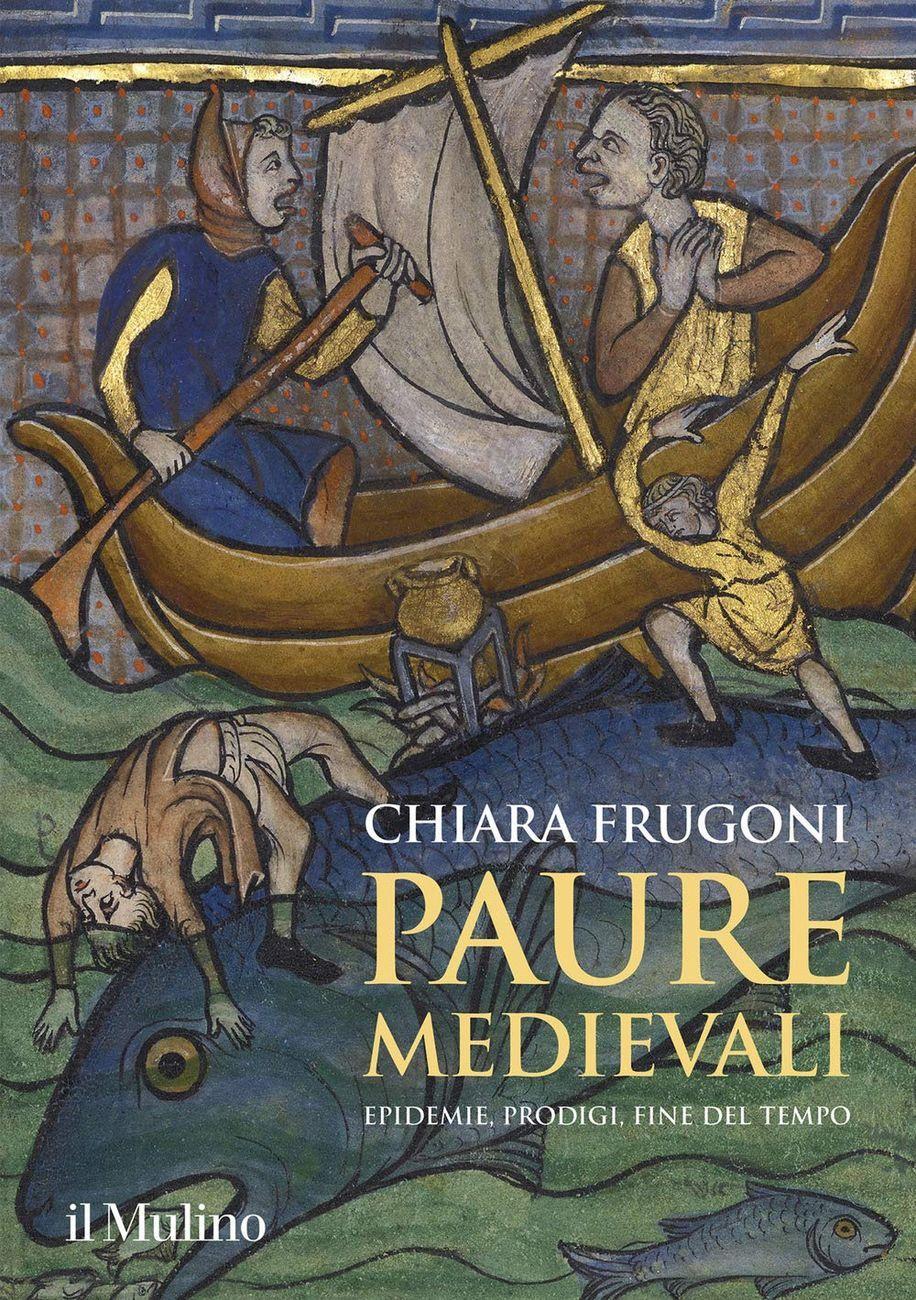 Chiara Frugoni ‒ Paure medievali. Epidemie, prodigi, fine del tempo (Il Mulino, Bologna 2020)