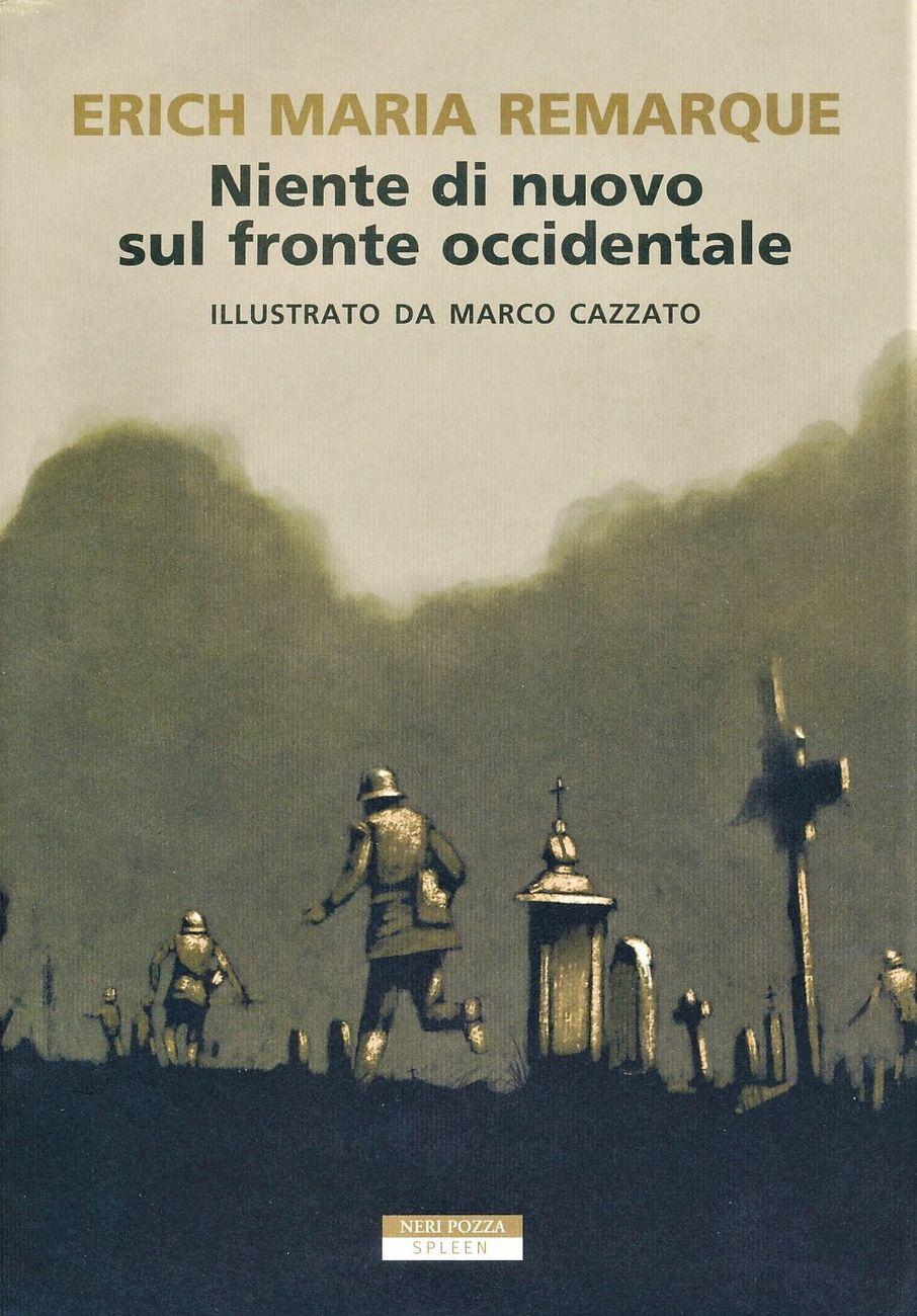 Erich M. Remarque e Marco Cazzato – Niente di nuovo sul fronte occidentale (Neri Pozza, Vicenza 2020) _cover