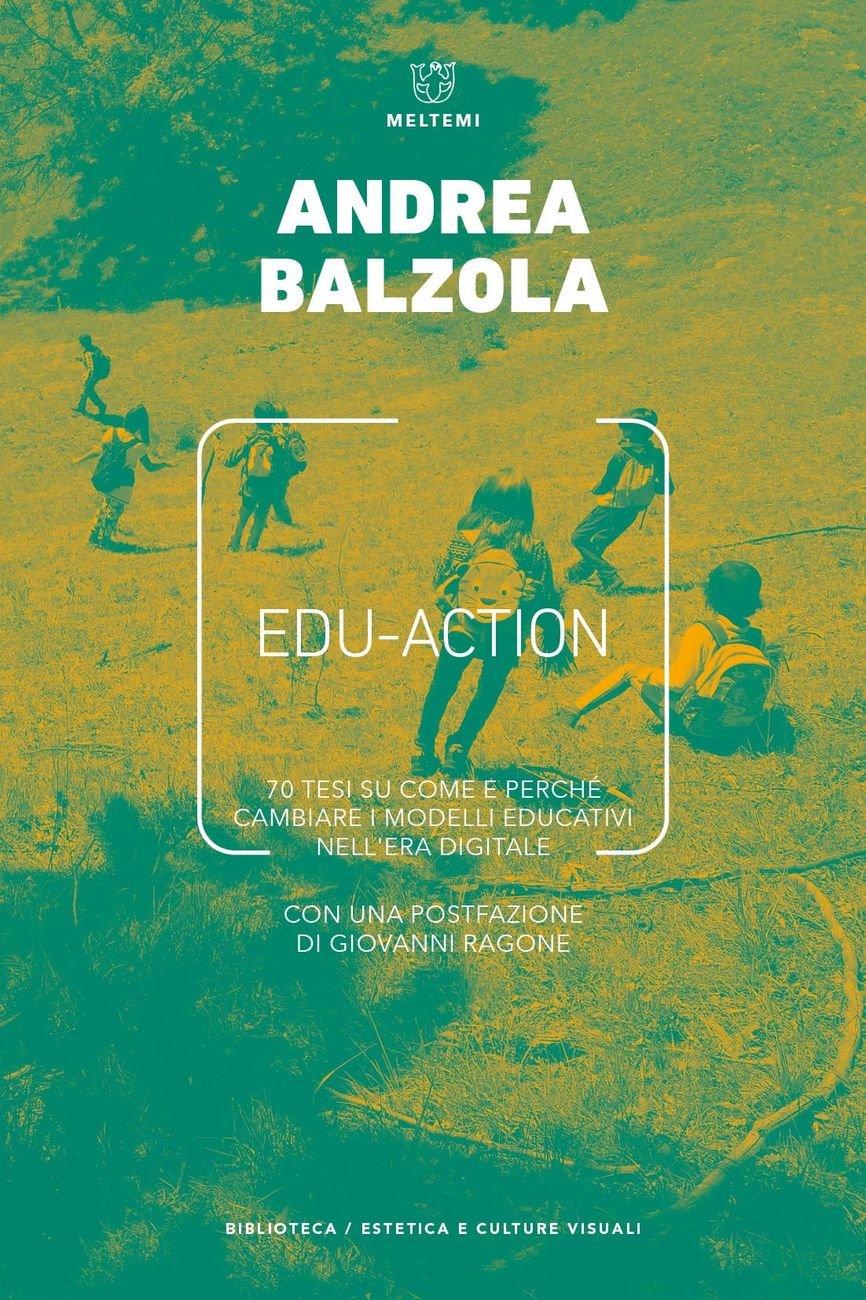 Andrea Balzola ‒ EDU ACTION (Meltemi, Milano 2021)