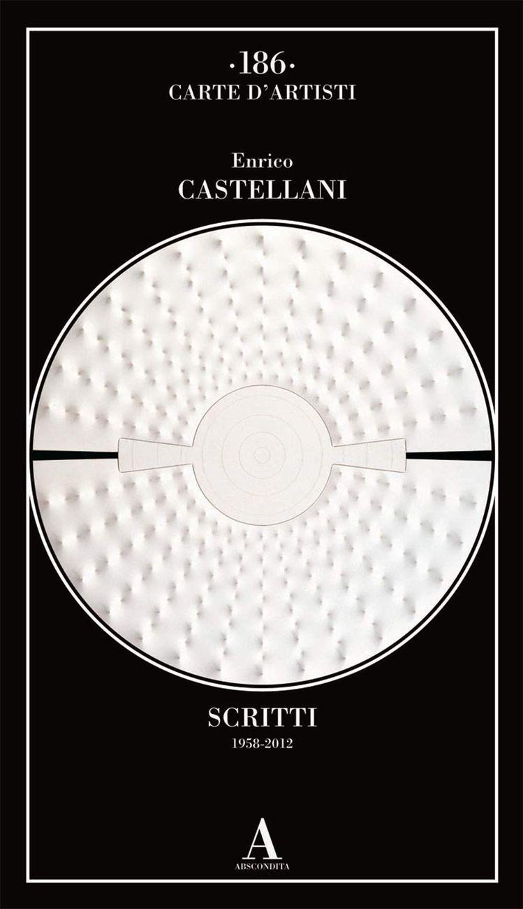 Enrico Castellani – Scritti (1958 2012) (Abscondita, Milano 2021)