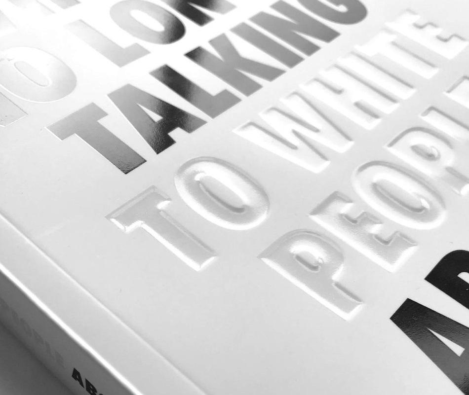 Reni Eddo Lodge ‒ Why I'm No Longer Talking to White People About Race (Bloomsbury Publishing, Londra 2018