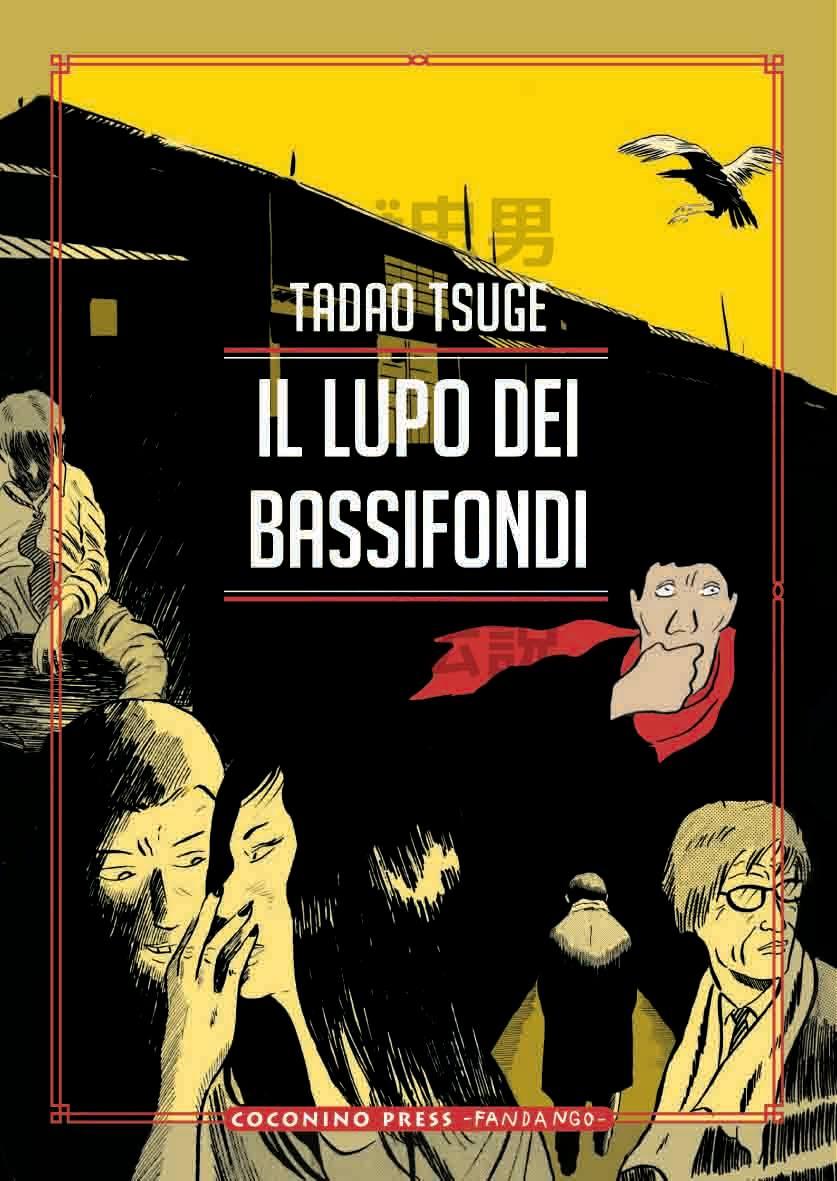 Tadao Tsuge ‒ Il lupo dei bassifondi (Coconino Press, Roma 2020). Copertina