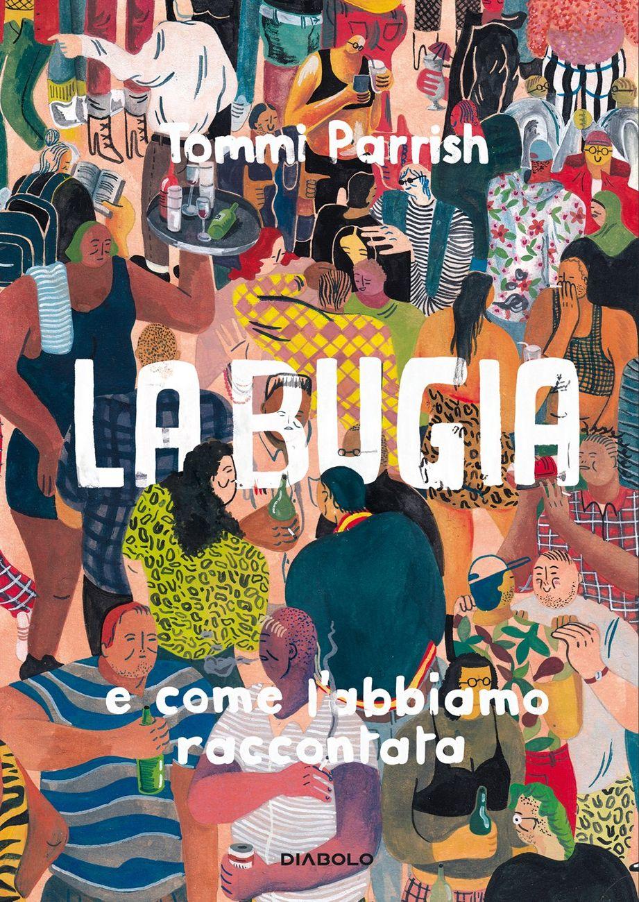 Tommi Parrish – La bugia e come l'abbiamo raccontata (Diabolo Edizioni, Torino 2020) _cover