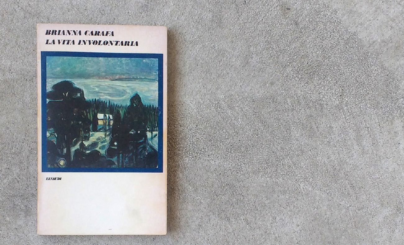 La prima edizione de La vita involontaria di Brianna Carafa (Einaudi, Torino 1975)