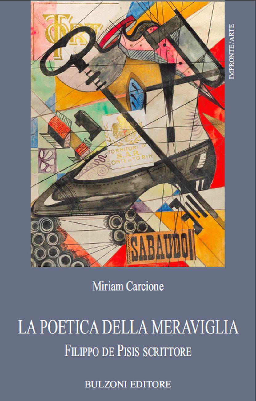 Miriam Carcione - La poetica della meraviglia. Filippo de Pisis scrittore (Bulzoni, Roma 2021)