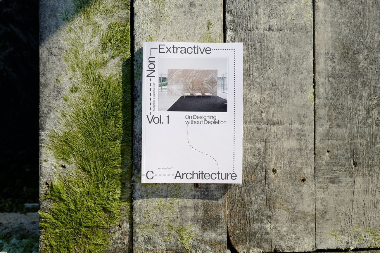Space Caviar (a cura di) – Non Extractive Architecture. On Designing without Depletion Vol.1 (V A C & Sternberg Press, 2021)