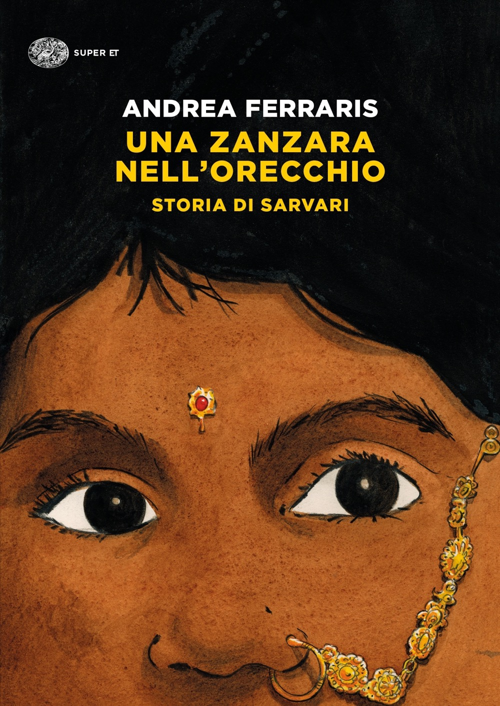 Andrea Ferraris – Una zanzara nell'orecchio. Storia di Sarvari (Einaudi, Torino 2021) _cover