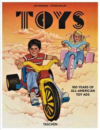 Steven Heller & Jim Heimann ‒ Toys. 100 Years of All American Toy Ads (Taschen, Colonia 2021)_cover