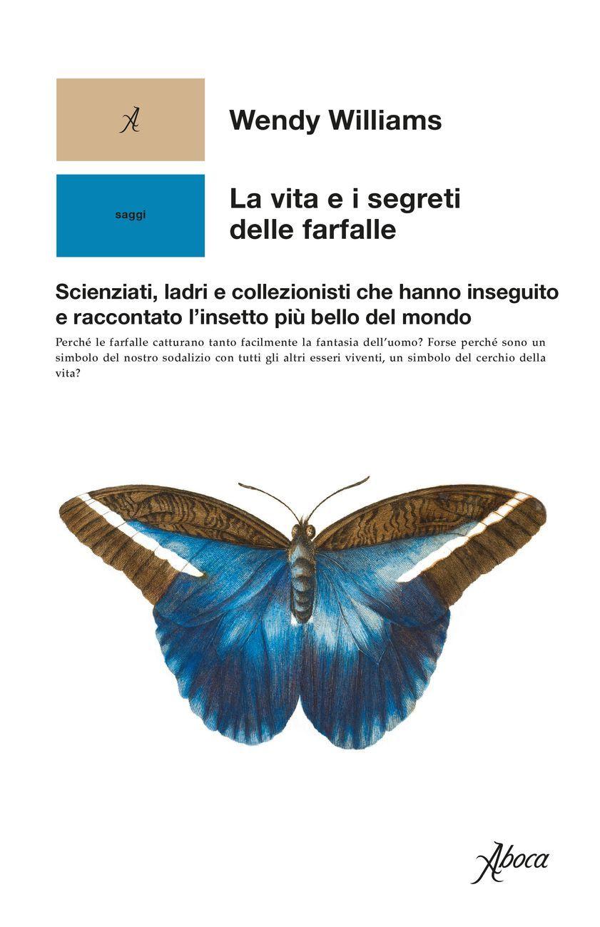 Wendy Williams – La vita e i segreti delle farfalle (Aboca, Sansepolcro 2020) _cover